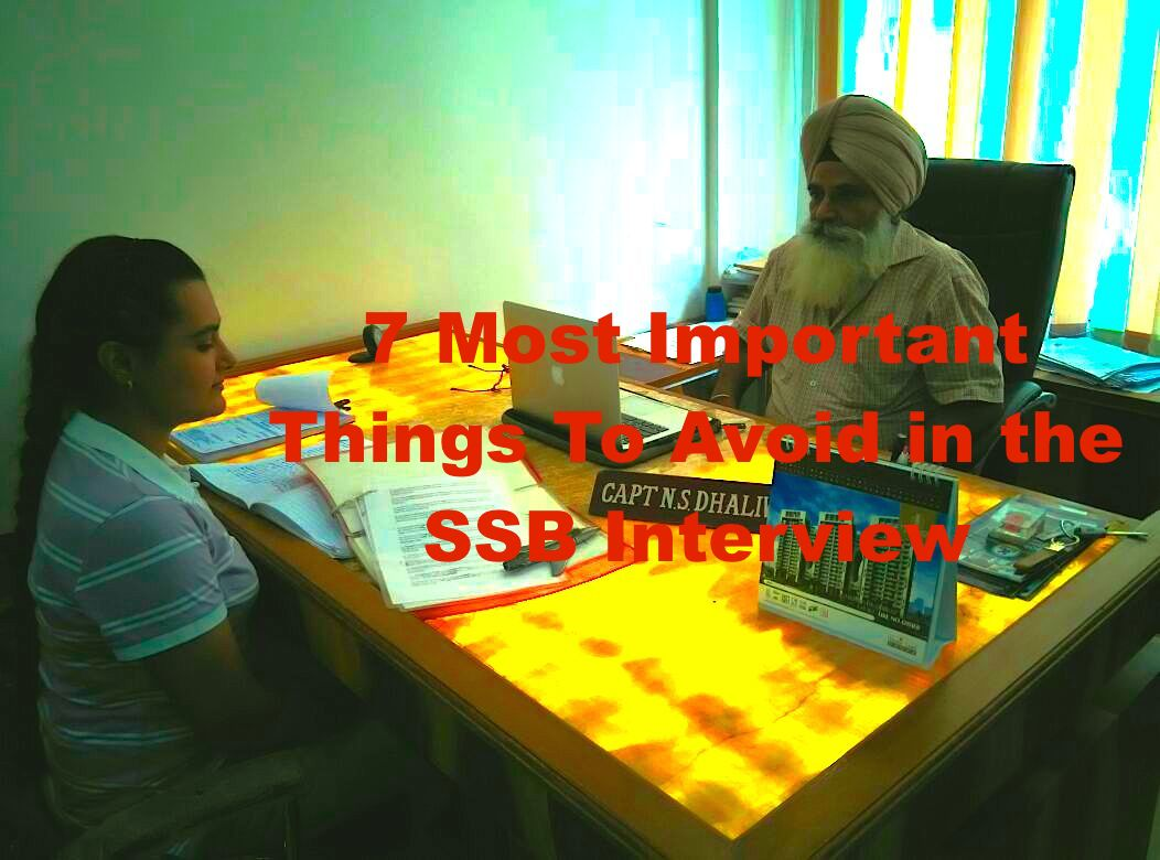 7 Most Important Things To Avoid in the SSB Interview