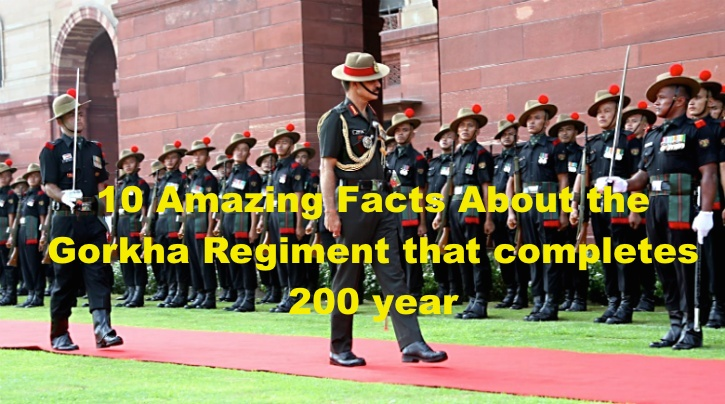 10 Amazing Facts About the Gorkha Regiment that completes 200 years