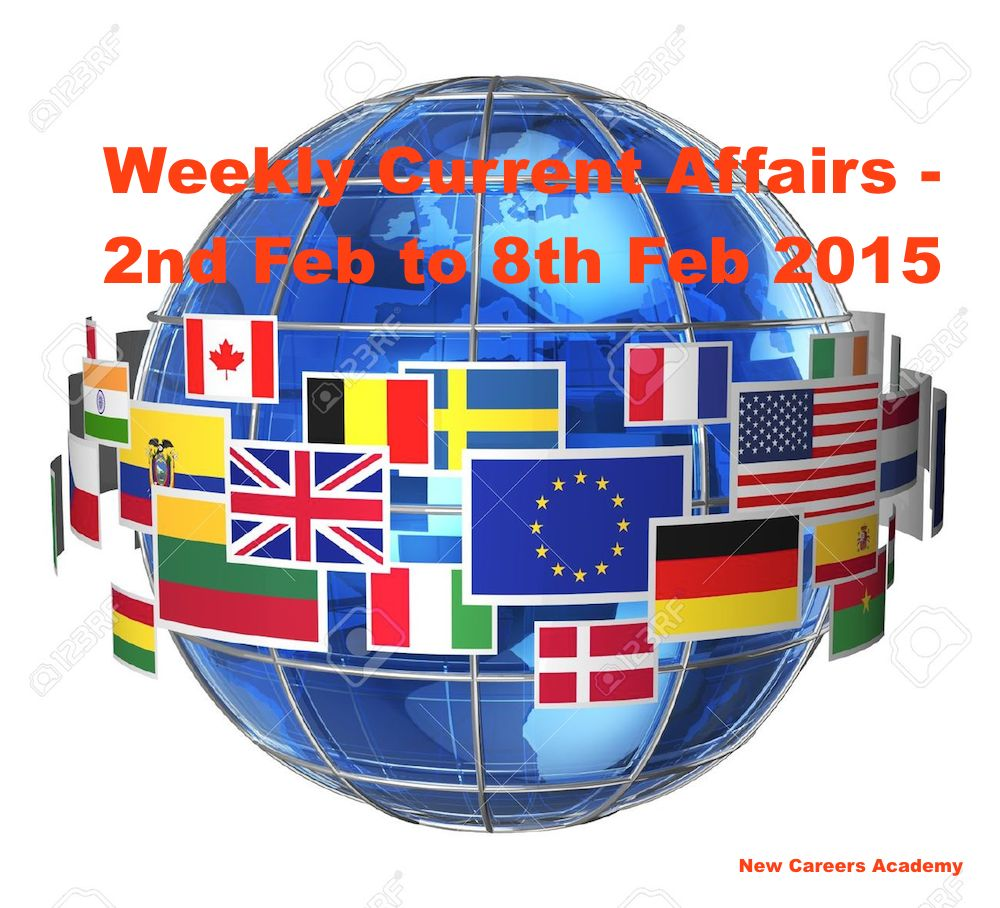 Weekly current affairs 2nd Feb to 8th Feb 2015