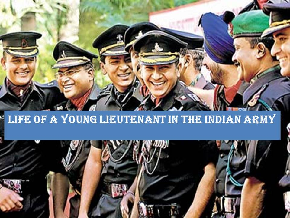 Life of a Young Lieutenant in the Indian Army