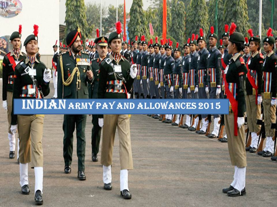 Indian army pay and allowance 2015