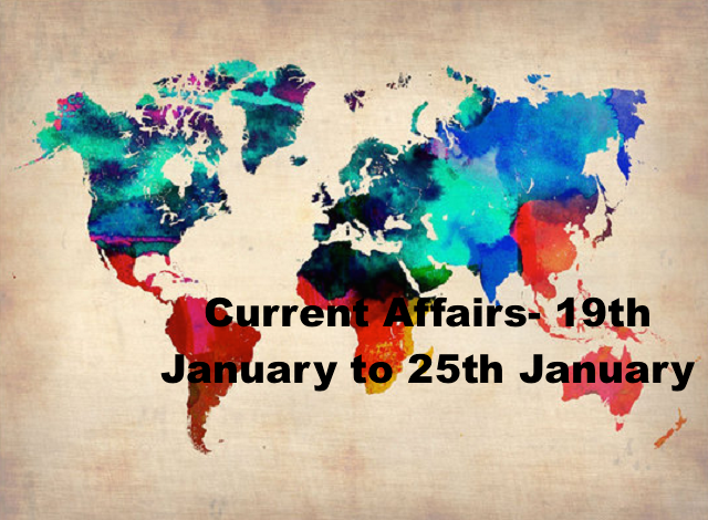 current affairs-19th jan to 25th jan