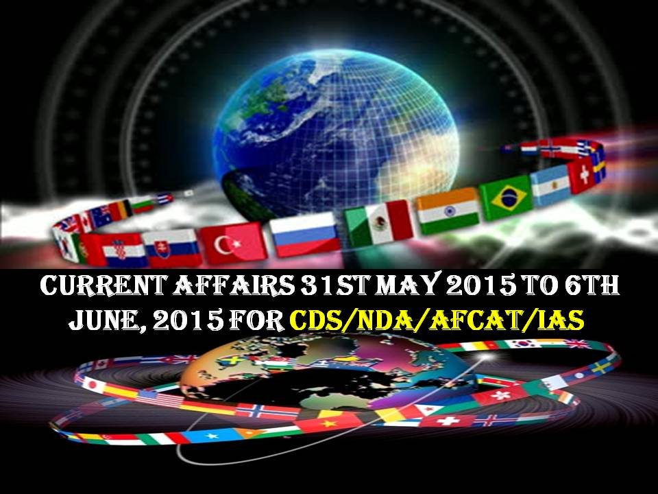 2015 Current affairs CDS NDA AFCAT IAS