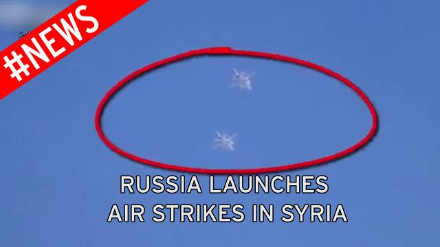 Russia Launches air strikes in Syria