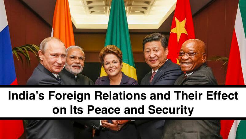 India's Foreign Relations and Their Effect on Its Peace and Security