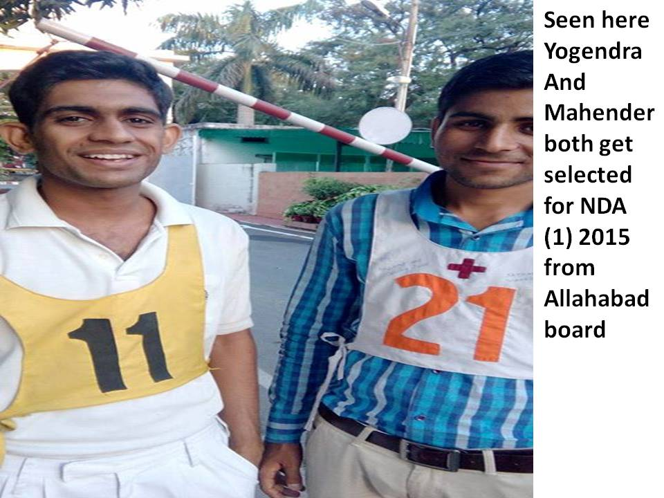 Seen here Yogendra And Mahender both get selected for NDA (1) 2015 from Allahabad Board