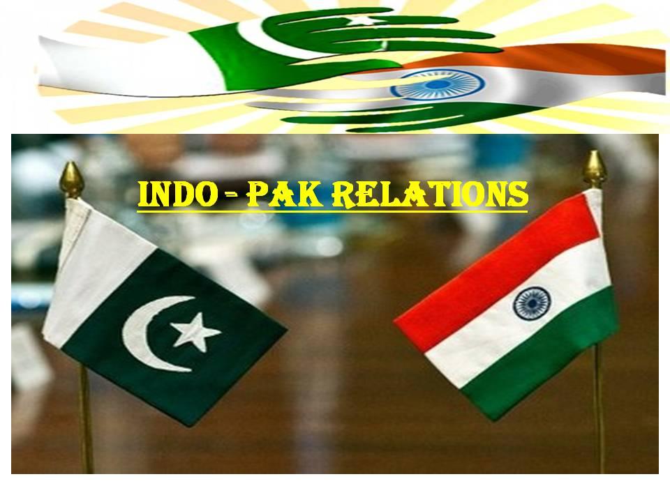 INDO - PAK RELATIONS