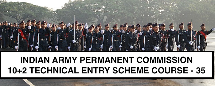 INDIAN ARMY PERMANENT COMMISSION 10+2 TECHNICAL ENTRY SCHEME COURSE - 35