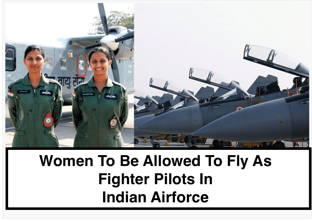 women to be allowed to fly as fighter pilots in iaf