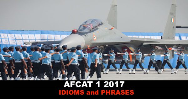 afcat 1 2017 idioms and phrases