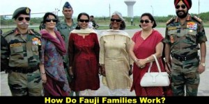 How do Fauji Families Work ? Sure to tickle your bones ( A Must Read)