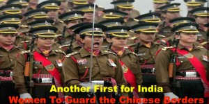 Another First for India. Women To Guard the Chinese Borders