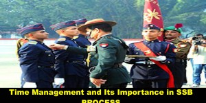 WHY IS TIME MANAGEMENT IMPORTANT FOR CRACKING THE SSB INTERVIEW