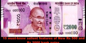 15 must-know salient features of New Rs 500 and Rs 2000 bank notes