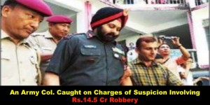 An Army Caught on Charges of Suspicion Involving Rs.14.5 Cr Robbery