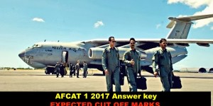 AFCAT 1 2017 Answer Key, CUT OFF marks/Result date NCAACADEMY