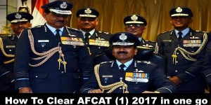 How To Clear AFCAT (1) 2017 in one go .