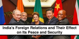 India's Foreign Relations For all you Defence Aspirants