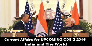 Current Affairs Notes For Upcoming CDS 2 2016 Exam (India and the World)