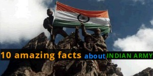 AMAZING FACTS ABOUT INDIAN ARMY