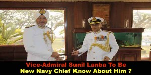 Vice-Admiral Sunil Lanba to be new Navy chief Know About Him ?