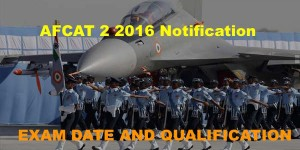 AFCAT 2 2016 NOTIFICATION IS OUT