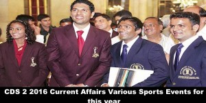 CDS 2 2016 Current Affairs Various Sports Events for this year