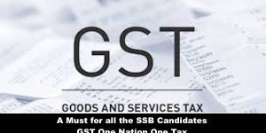 For All SSB Candidates GST and its importance