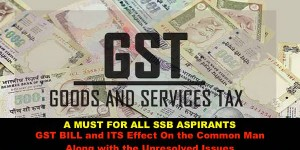A Must For All SSB Aspirants GST Bill and Its Impact