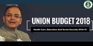 Union Budget Health Care ,Education And Social Security 2018-19