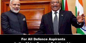 For All Defence Aspirants India -Africa relationship -NCA Academy