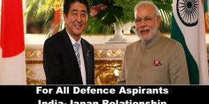 For All Defence Aspirants relationship present & past current affairs india -japan.