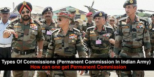 Types Of Commissions (Permanent Commission In Indian Army  )
