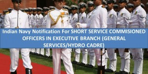 Indian Navy notification for SHORT SERVICE COMMISSIONED OFFICERS IN EXECUTIVE BRANCH 2015