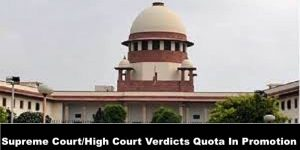 Supreme Court/High Court Verdicts Quota In Promotion
